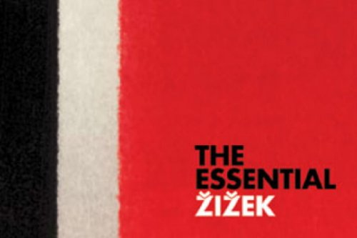 The Essential Zizek: The Sublime Object of Ideology/ the Ticklish Subject/ the Fragile Absolute/ the Plague of Fantasies