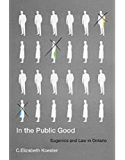 In the Public Good: Eugenics and Law in Ontario