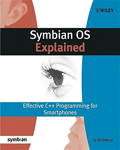 Symbian OS Explained: Effective C++ Programming for Smartphones (Symbian Press) by Wiley