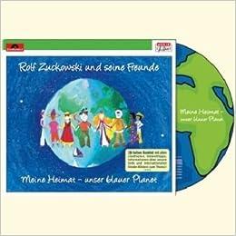 Meine Heimat Unser Blauer Planet Musik Fur Dich Rolf Zuckowski Amazon De Zuckowski Rolf Bucher
