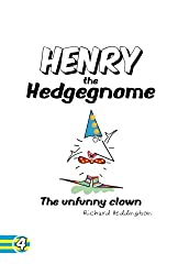 Henry the Hedgegnome The unfunny clown (Hedgegnomes) (Volume 4)