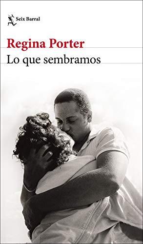 Lo que sembramos (Spanish Edition) de [Porter, Regina]