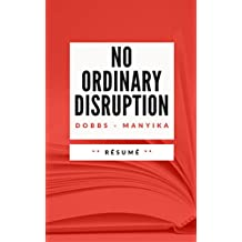 NO ORDINARY DISRUPTION: Résumé en Français (French Edition)