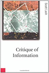 Critique of Information (Published in association with Theory, Culture & Society)