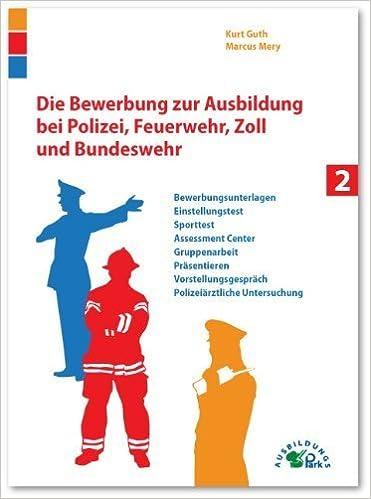Die Bewerbung Zur Ausbildung Bei Polizei Feuerwehr Zoll Und
