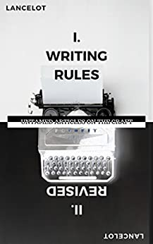 Writing Rules, Revised: Untamed Articles on the Craft by [Schaubert, Lancelot]
