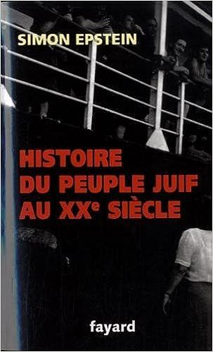 En ligne Histoire du peuple juif au XXe siècle : De 1914 à nos jours pdf ebook