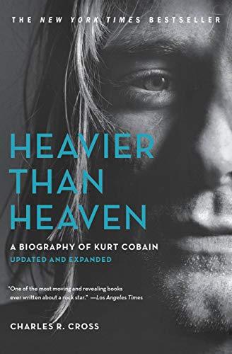 Heavier Than Heaven: A Biography of Kurt Cobain (.) ()