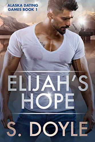 Elijah's Hope (Alaska Dating Games Book 1) by [Doyle, S]