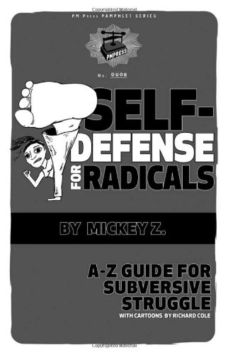 Download Self-Defense for Radicals: A to Z Guide for