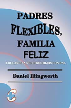 Amazon.com: Padres Flexibles, Familia Feliz (Spanish Edition) eBook