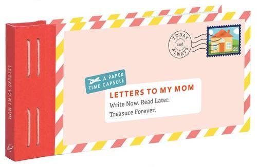 Letters to My Mom: Write Now. Read Later. Treasure Forever. cover