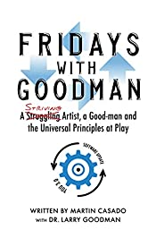 Fridays with Goodman: A striving artist, a Good-man and the Universal Principles at Play