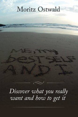 Read Online Me, my best self and I: Discover what you really want and how to get it ebook