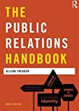 img - for The Public Relations Handbook (Media Practice) by Alison Theaker (2011-09-29) book / textbook / text book