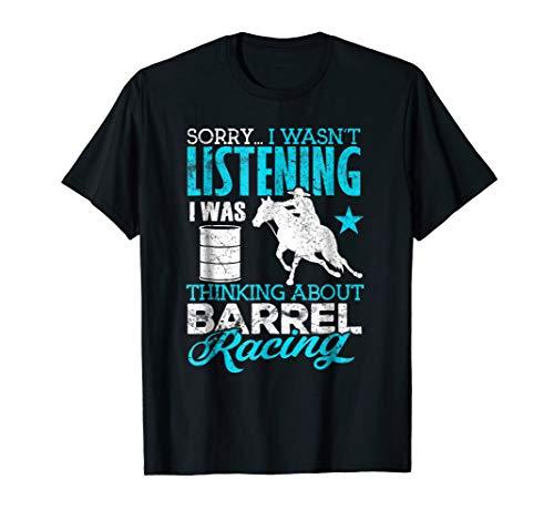 Barrel Racer Shirt Wasn't Listening Barrel Racing Gift