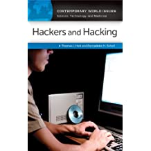 Hackers and Hacking: A Reference Handbook: A Reference Handbook (Contemporary World Issues)