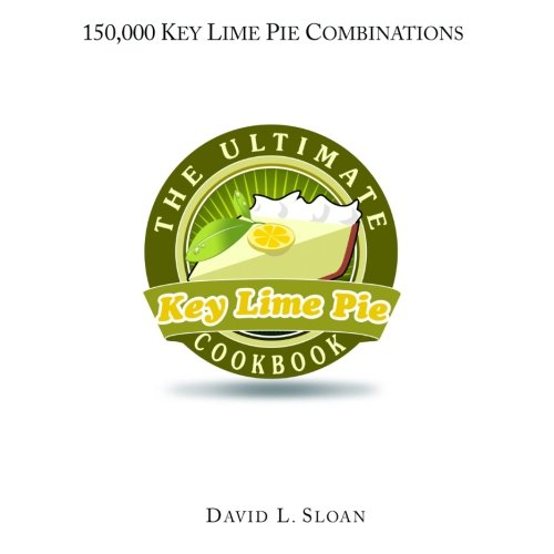 The Key Lime Pie Cookbook by David L. Sloan