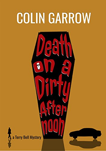 Death on a Dirty Afternoon (The Terry Bell Mysteries Book 1)