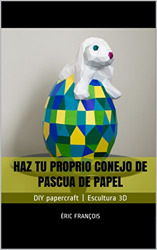 Haz tu proprio conejo de Pascua de papel: DIY papercraft ...