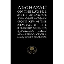 Al-Ghazali on the Lawful & the Unlawful: Book XIV of the Revival of the Religious Sciences