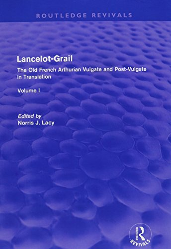 Lancelot-Grail: 5 Volumes (Routledge Revivals): The Old French Vulgate & Post-Vulgate Cycles in Translation (Routledge Revivals: Lancelot-Grail)