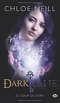 Dark Elite, tome 3 : Coup du sort par Neill
