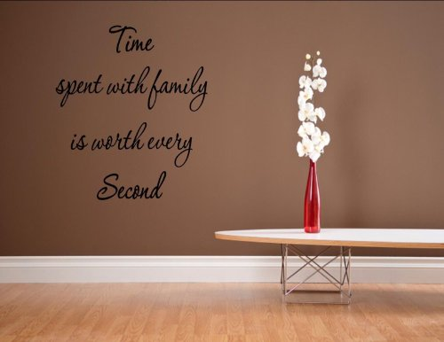 - Time spent with family is worth every second - 0822 - Vinyl wall decals quotes ...