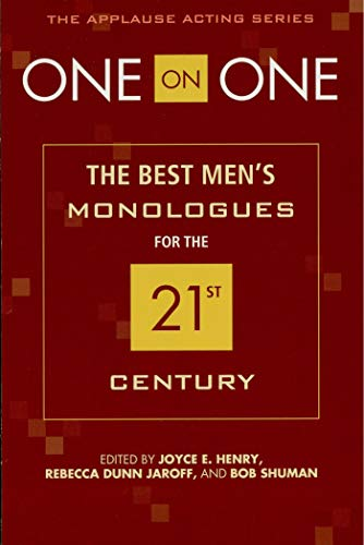 One on One: The Best Men's Monologues for the 21st Century (Applause Acting Series)