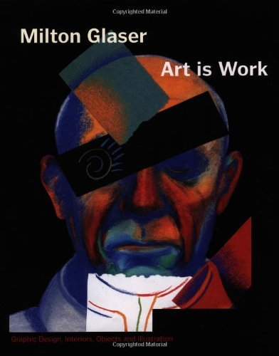 Download Milton Glaser: Art is Work PDF