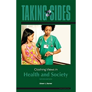 Taking Sides: Clashing Views in Health and Society Eileen Daniel