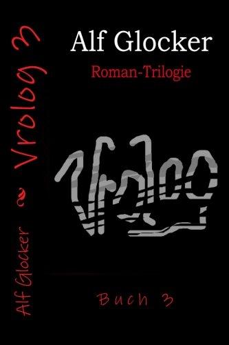 Vrolog 3: Roman-Trilogie (Volume 3) (German Edition)