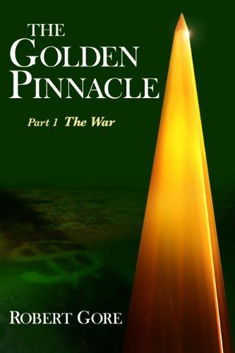 The Golden Pinnacle  Part 1  The War