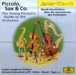 Piccolo, Sax & Co: Musik-Geschichten über die Instrumente des ...