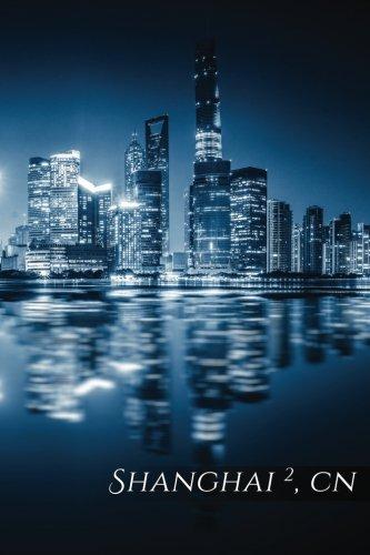 Shanghai 2, CN Travel Log: Scheduler Organizer Planner (Business 150 Travel) (Volume 42)