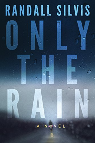 Only the Rain by [Silvis, Randall]