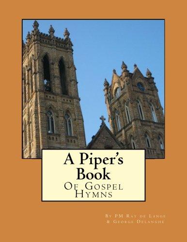 A Piper's Book of Gospel Hymns (Volume 1) (Gospel Hymn Book)