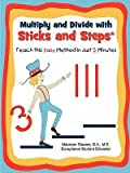 img - for [(Multiply and Divide with Sticks and Steps: Teach This Easy Method in Just 5 Minutes )] [Author: Maureen Stearns] [Jan-2011] book / textbook / text book