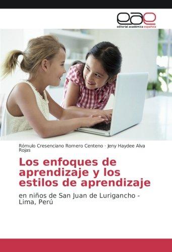 Read Online Los enfoques de aprendizaje y los estilos de aprendizaje: en niños de San Juan de Lurigancho - Lima, Perú (Spanish Edition) pdf epub