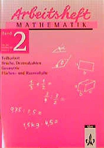 Arbeitsheft Mathematik, Neubearbeitung, Bd.2, Teilbarkeit, Brüche, Dezimalzahlen, Geometrie, Flächen- und Rauminhalte, EURO