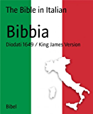 Bibbia: Diodati 1649 / King James Version