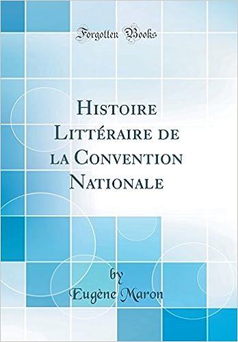 Histoire Litteraire De La Convention Nationale Classic