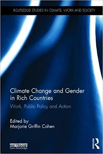 Climate Change and Gender in Rich Countries: Work, public policy and action (Routledge Studies in Climate, Work and Society)