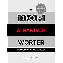 Albanisch: Die 1000+1 Wörter die du unbedingt wissen musst (German Edition)