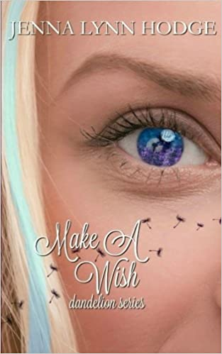 d5de3df70 Make A Wish: Dandelion Series (Volume 1): Jenna Lynn Hodge, Becca Bates:  9781535059053: Amazon.com: Books