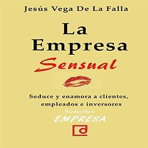 La empresa sensual [The Sensual Company] Audiobook