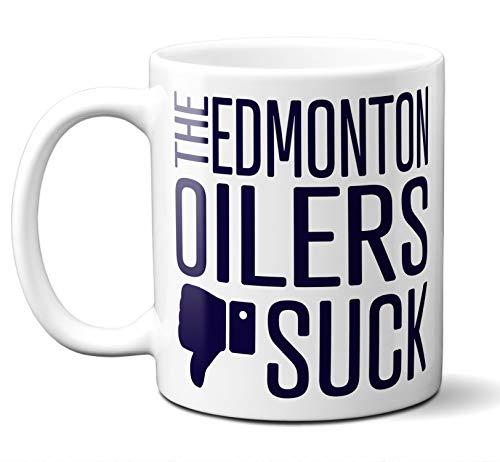 - Funny Edmonton Hockey Oilers Suck Mug. Perfect Novelty Coffee Mug, Tea Cup Gift For Anyone Who Says I Hate The Oilers. 11 oz.