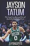 Jayson Tatum: The Inspiring Story of One of