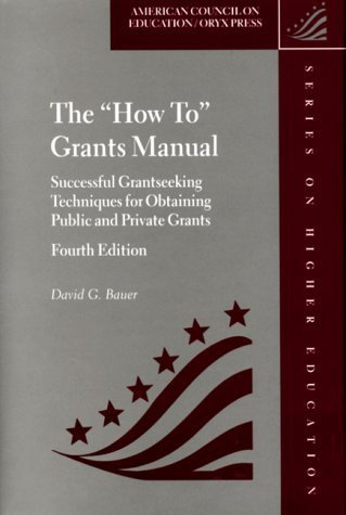 The How To Grants Manual: Successful Grantseeking Techniques for Obtaining Public and Private Grants, Fourth Edition by David G. Bauer (1999-09-15)