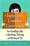 [By Jane Finkle] The Introvert's Complete Career Guide: From Landing a Job, to